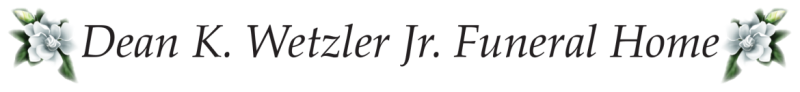Dean K. Wetzler, Jr. Funeral Home