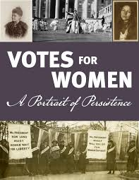 Votes for Women: A Portrait of Persistence